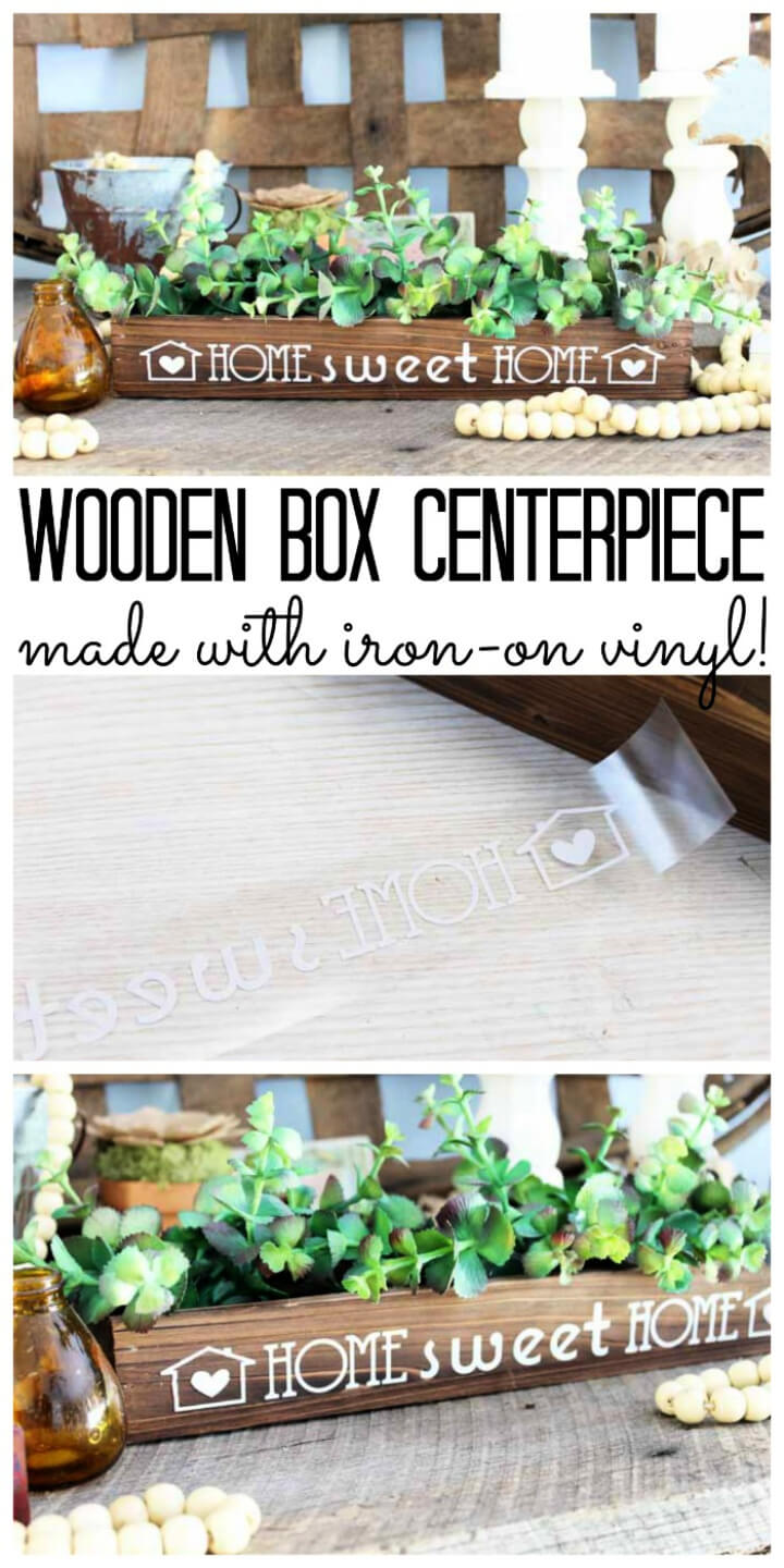 Wooden Box Centerpiece with Iron On